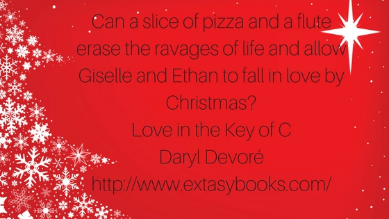 Can a slice of pizza and a flute erase the ravages of life and allow Giselle and Ethan to fall in love by Christmas_Love in the Key of CDaryl Devorehttp___www.extasybooks.com_
